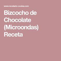 Bizcocho de Chocolate (Microondas) Receta