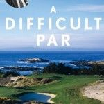 A Difficult Par: Robert Trent Jones Sr. and the Making of Modern Golf | Golf gifts by george