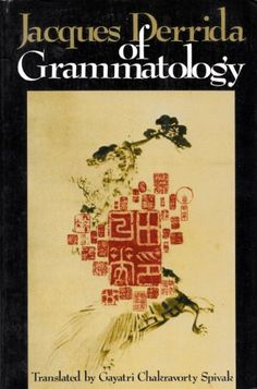 Of Grammatology: Amazon.co.uk: Professor Jacques Derrida, Professor Gayatri Chakravorty Spivak: Books