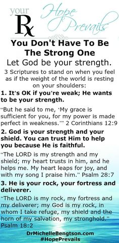 Are you trying to carry the load? Feeling overwhelmed? You don't have to be the strong one. Let those words penetrate your soul. That's God's job. Our job is to trust Him.