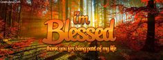 I'm Blessed Thanks For Being Part Of My Life Facebook Cover coverlayout.com