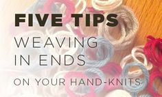 5 tips for Weaving In Ends
