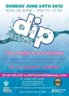 Pool Parties at PGA National  Check out www.MCKIA.biz and click on Palm Beach County Know It All to find more events in Palm Beach County!!!