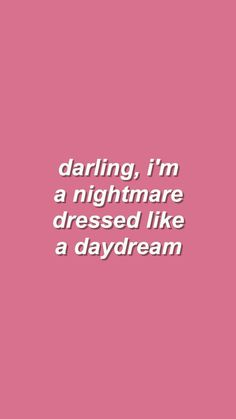 darling, i'm a nightmare dressed like a daydream - Blank Space