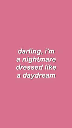 darling, i'm a nightmare dressed like a daydream - Blank Space