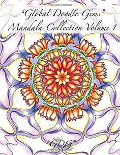 Global Doodle Gems Mandala Collection Volume 1: 60 Mandalas from traditional to untraditional (GDG Mandala Collection ) by Global Goodle Gems http://www.amazon.com/dp/8793385218/ref=cm_sw_r_pi_dp_Kd8Kwb1RD1YV7