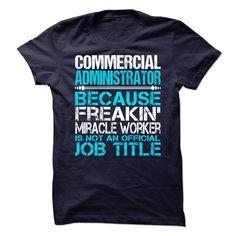 (Top Tshirt Fashion) Commercial Administrator [Guys Tee, Lady Tee][Tshirt Best…