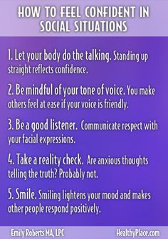 """""""Want to feel confident in social situations? Here are the best tips for getting rid of anxiety and approaching others with confidence in social situations."""" www.HealthyPlace.com"""