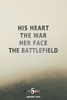 """""""His heart, the war. Her face, the battlefield.""""   The 5th Wave comes to theaters on Jan 22, 2016 #5thWaveMovie"""