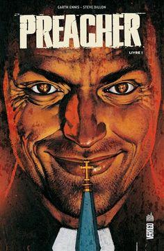 Preacher / scénario, Garth Ennis ; dessin, Steve Dillon.