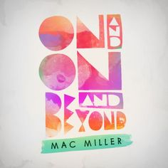On And On And Beyond by Mac Miller (album cover)
