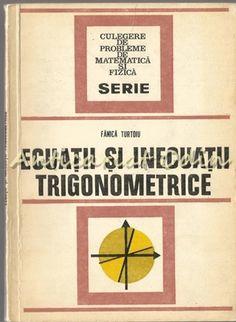 Ecuatii Si Inecuatii Trigonometrice - Fanica Turtoiu Convenience Store, Trigonometry, Convinience Store