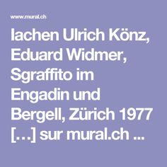 Iachen Ulrich Könz, Eduard Widmer, Sgraffito im Engadin und Bergell, Zürich 1977 […] sur mural.ch — documentation en ligne de la peintu[…]