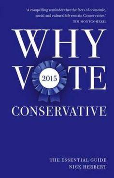 Why Vote Conservative 2015(Hardback):9781849547369