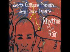 Jephte Guillaume Presents... Jean Claude Lamarre - Rhythm Of The Rain (Vokal Rain) - YouTube