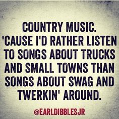country concert quotes, countri quot, funni thing, country quotes, countri music