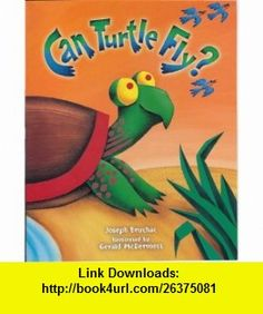 Can Turtle Fly? Joseph Bruchac, Gerald McDermott ,   ,  , ASIN: 073622484X , tutorials , pdf , ebook , torrent , downloads , rapidshare , filesonic , hotfile , megaupload , fileserve