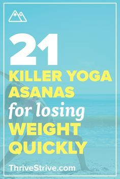 Doing yoga to lose weight is a great way to gain balance back in your life. Here are 21 yoga asanas for beginners and advanced people that will help you burn fat, lose weight, build strength, and increase flexibility.
