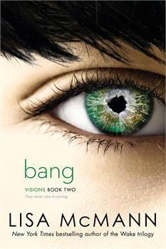 Bang (Book #2 of Visions) By Lisa McMann