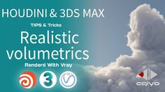CGLYO - Rendering Realistic Volumetrics with houdini & 3D Max tutorial