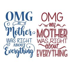 Mother was Right Cuttable Design Cut File. Vector, Clipart, Digital Scrapbooking Download, Available in JPEG, PDF, EPS, DXF and SVG. Works with Cricut, Design Space, Cuts A Lot, Make the Cut!, Inkscape, CorelDraw, Adobe Illustrator, Silhouette Cameo, Brother ScanNCut and other software.
