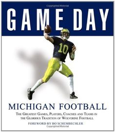 Game Day: Michigan Football: The Greatest Games, Players, Coaches and Teams in the Glorious Tradition of Wolverine Football by Athlon Sports. $23.47. Publication: September 1, 2006. 160 pages. Series - Game Day. Publisher: Triumph Books (September 1, 2006)