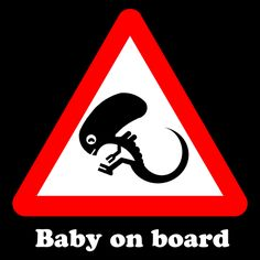 Baby On Board (Black) - Announcing A New Alien Arrival! - Neatorama