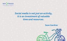 Invest in valueble time and resources. Invest in social media :-) #socialmediainvestment