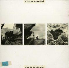 Víctor Manuel, escritor de canciones: Qué te puedo dar. — Madrid : Ariola Eurodisc : BMG Ariola [distribuidor] [1988]. 1 disco : 33 rpm. 5F 209173.