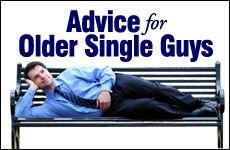 Advice for Older Single Guys!