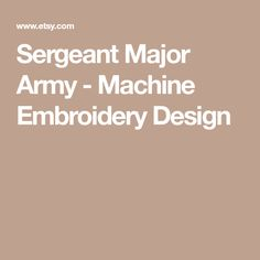 Sergeant Major Army - Machine Embroidery Design