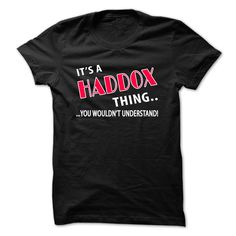 (Tshirt Best Order) Its a HADDOX Thing Top Shirt design Hoodies, Tee Shirts