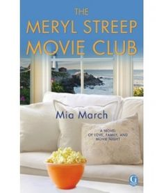 Click thru to read an excerpt from THE MERYL STREEP MOVIE CLUB by Mia March.