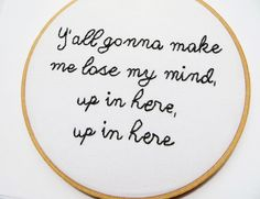 DMX Hand Embroidery Hoop Art / Yall Gonna Make Me Lose My Mind Rap Quote - 7 inch Hoop Home Decor - Hip Hop Rap Lyric. $48.00, via Etsy.