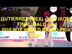 GUTIERREZ (MEX) - LEE (KOR) | FINAL MALE A-68 | 2015 WTF WORLD GRAND-PRIX FINAL #taekwondo #wtf #GrandPrix #GP #GP2015 #final