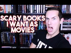 SCARY BOOKS I WANT AS MOVIES!