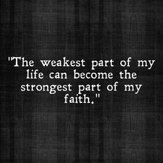 "2 Corinthians 12:9 But he said to me, ""My grace is sufficient for you, for my power is made perfect in weakness."" Therefore I will boast all the more gladly about my weaknesses, so that Christ's power may rest on me."