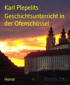 Buy Geschichtsunterricht in der Ofenschüssel by Karl Plepelits and Read this Book on Kobo's Free Apps. Discover Kobo's Vast Collection of Ebooks and Audiobooks Today - Over 4 Million Titles! Horror, Desktop Screenshot, Movies, Movie Posters, Art, History Education, History, Art Background, Films