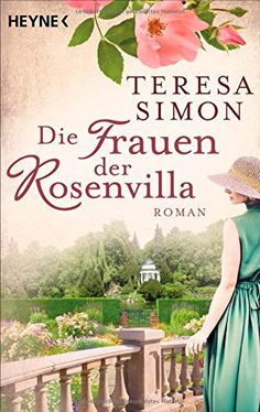 Die Frauen der Rosenvilla: Roman von Teresa Simon http://www.amazon.de/dp/3453471318/ref=cm_sw_r_pi_dp_THqlvb0XQ5BWV