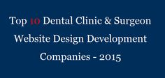 Top 10 Dental Clinic & Surgeon Website Design Development Companies  #DentalWebDesign #DentalWebsite  #SurgeonWebsite