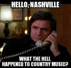 I LOATHE country music. That is until I heard Johnny Cash. What the hell happened, why does it suck now? Country Music Quotes, Country Music Artists, Country Music Stars, Country Songs, Music Sayings, Johnny Cash, Johnny And June, Garth Brooks, I Love Music