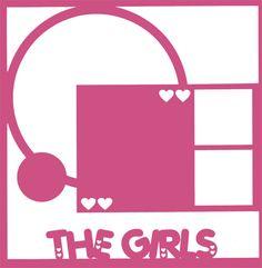 Family: The Girls 12 x 12 Overlay Laser Die Cut