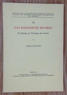 DAS KORANISCHE JESUSBILD Heikki Räisänen Missiologie und Ökunemik 1971