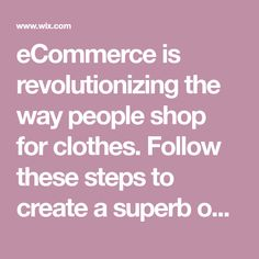 eCommerce is revolutionizing the way people shop for clothes. Follow these steps to create a superb online store that'll get customers hooked and keep 'em wanting more. Everything from choosing the right website template to optimizing your mobile store, we've got the complete guide on how to start an online boutique.