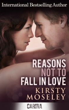 Bookadictas: REASONS NOT TO FALL IN LOVE, KIRSTY MOSELEY