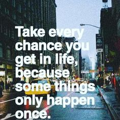 Take every chance in your life because things happen once . . #quotes #quote #quotestoliveby #love #quotestags #nofilter #inspiration #quoteoftheday #life #quotesoftheday #quotestagram #words #funny #inspire #instaquote #motivation #quotesaboutlifequotesandsayings #smile #tweegram #word #writer #loveit #lovequotes #reading #readit #realtalk #tagsta #truestory #tumblr #typography