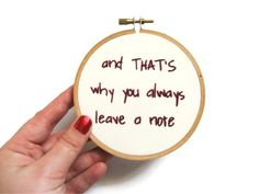 Arrested Development Hand Embroidered Hoop Art : And That's Why You Always Leave a Note Embroidery Hoop - Cult Television Quote Home Decor