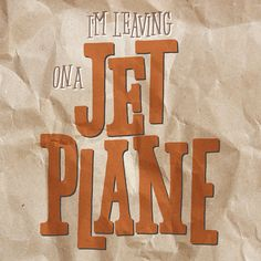 I'M Leaving on a Jet Plane by Lauren Machlica