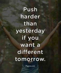 Future Motivational Quotes for Student Success. Push Harder than yesterday if you want a Different tomorrow. Share this best quotes with friends. Today Quotes, Life Quotes, Everyday Quotes, Wisdom Quotes, Mantra, Positive Thoughts, Positive Quotes, Ecommerce, Fitness Motivation