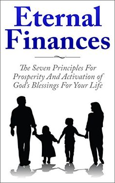 Eternal Finances: The Seven Principles For Prosperity And Activation of God's Blessings For Your Life by Josh Cook http://www.amazon.com/dp/B00SF5I6CG/ref=cm_sw_r_pi_dp_JY8yvb10Z5J6Q